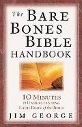 Bare Bones Bible Handbook 10 Minutes to Understanding Each Book of the Bible