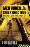 Men Under Construction