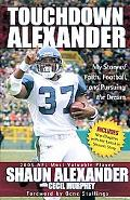 Touchdown Alexander My Story of Faith, Football, and Pursuing the Dream