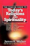 Concise Guide to Today's Religions and Spirituality