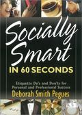60 Seconds to Social Savvy: Etiquette Dos and Donts for Personal and Business Success