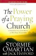 Power of a Praying Church: Experiencing God Move as We Pray Together