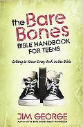 Bare Bones Biblea(r) Handbook for Teens: Getting to Know Every Book in the Bible