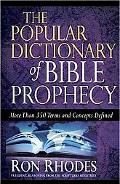 The Popular Dictionary of Bible Prophecy: More than 350 Terms and Concepts Defined