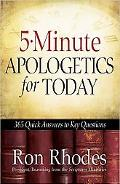5-Minute Apologetics for Today: 365 Quick Answers to Key Questions