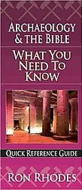 Archaeology and the Bible: What You Need to Know (Quick Reference Guides Series)