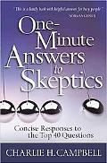 One-Minute Answers to Skeptics: Concise Responses to the Top 40 Questions