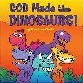 God Made the Dinosaurs!