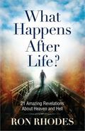What Happens after Life? : 21 Amazing Revelations about Heaven and Hell