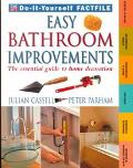 Easy Bathroom Improvements: The Essential Guide to Home Decoration - Time-Life Books