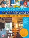 Working with the Professionals to Create the Home You Want - Tim