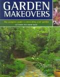 Garden Makeovers: The Complete Guide to Renovating Your Garden - Liz Dobbs - Hardcover
