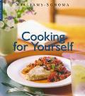 Williams-Sonoma Lifestyles: Cooking for Yourself