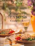 Complete Seasons Cookbook: Year-Round Cooking with Fresh Ingredients - Joanne Weir - Hardcover