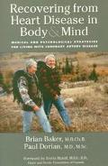 Recovering from Heart Disease in Body and Mind: Medical and Psychological Strategies for Living