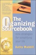 Organizing Sourcebook Nine Strategies for Simplifying Your Life