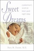 Sweet Dreams A Pediatrician's Secrets for Baby's Good Night's Sleep