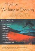 Hozho Walking in Beauty  Native American Stories of Inspiration, Humor, and Life