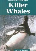 Nature's Predators - Killer Whales