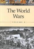 World History by Era - Vol. 8 The World Wars (hardcover edition)