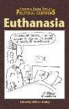 Euthanasia (Examining Issues Through Political Cartoons)
