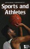 Opposing Viewpoints Series - Sports and Athletes (paperback edition) (Opposing Viewpoints Se...