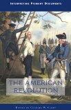 The American Revolution (Interpreting Primary Documents)