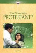 What Makes Me A Protestant?
