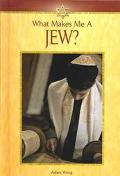 What Makes Me A Jew