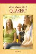 What Makes Me A Quaker?