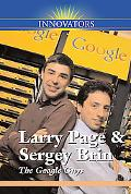Larry Page and Sergey Brin The Google Guys