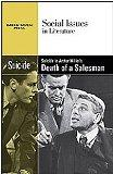 Suicide In Arthur Miller's Death of A Salesman (Social Issues in Literature)