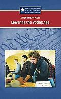 Amendment XXVI--Lowering the Voting Age (Constitutional Amendments Beyond the Bill of Rights)