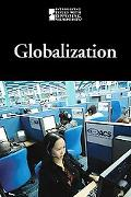 Globalization (Introducing Issues With Opposing Viewpoints)