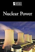 Nuclear Power (Introducing Issues With Opposing Viewpoints)