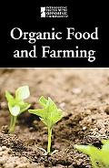 Organic Food and Farming (Introducing Issues With Opposing Viewpoints)