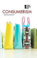 Consumerism (Opposing Viewpoints)