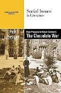Peer Pressure in Robert Cormier's the Chocolate War (Social Issues in Literature)