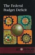 The Federal Budget Deficit (At Issue Series)