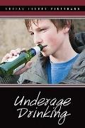 Underage Drinking (Social Issues Firsthand)