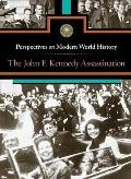 John F. Kennedy Assassination, The (Perspectives on Modern World History)