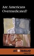 Are Americans Overmedicated? (At Issue Series) (English and English Edition)