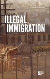 Illegal Immigration (Opposing Viewpoints) (English and English Edition)