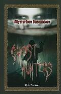 Ghost Hunters (Mysterious Encounters)
