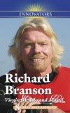 Richard Branson: Virgin Mega-brand Mogul (Innovators (Kidhaven))