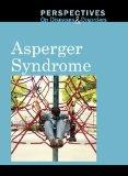 Asperger Syndrome (Perspectives on Diseases and Disorders)