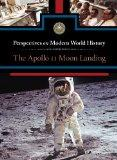 Apollo 11 Moon Landing, The (Perspectives on Modern World History)