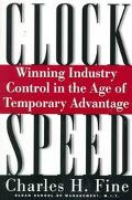 Clockspeed Winning Industry Control in the Age of Temporary Advantage