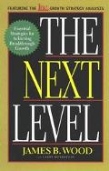 Next Level Essential Strategies for Achieving Breakthrough Growth