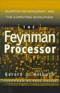 Feynman Processor Quantum Entanglement and the Computing Revolution